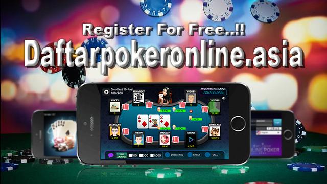 Gabung Bersama Daftar Poker Online Bonus Yang Terbesar